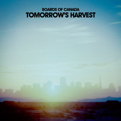 Boards of Canada - Tomorrows Harvest